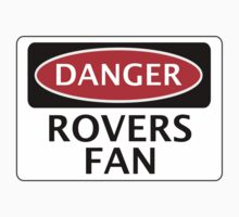 DANGER ROVERS FAN, FOOTBALL FUNNY FAKE SAFETY SIGN by DangerSigns