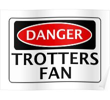 DANGER BOLTON WANDERERS, TROTTERS FAN, FOOTBALL FUNNY FAKE SAFETY SIGN Poster