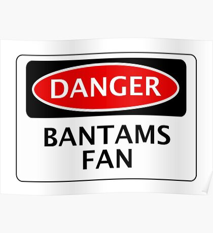 DANGER BRADFORD CITY, BANTAMS FAN, FOOTBALL FUNNY FAKE SAFETY SIGN Poster