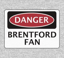 DANGER BRENTFORD FAN, FOOTBALL FUNNY FAKE SAFETY SIGN One Piece - Long Sleeve