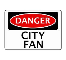 DANGER CITY FAN, FOOTBALL FUNNY FAKE SAFETY SIGN Photographic Print