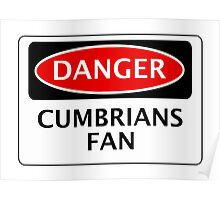 DANGER CARLISLE UNITED, CUMBRIANS FAN, FOOTBALL FUNNY FAKE SAFETY SIGN Poster