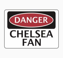 DANGER CHELSEA FAN, FOOTBALL FUNNY FAKE SAFETY SIGN by DangerSigns