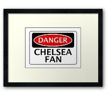 DANGER CHELSEA FAN, FOOTBALL FUNNY FAKE SAFETY SIGN Framed Print