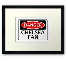 DANGER CHELSEA FAN, FOOTBALL FUNNY FAKE SAFETY SIGN Framed Print
