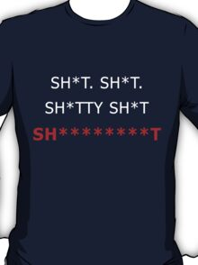 Sh*t, sh*tty shit red-white (Suits Tv Series) T-Shirt