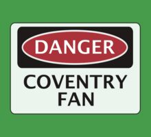 DANGER COVENTRY CITY, COVENTRY FAN, FOOTBALL FUNNY FAKE SAFETY SIGN Kids Tee