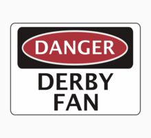 DANGER DERBY COUNTY, DERBY FAN, FOOTBALL FUNNY FAKE SAFETY SIGN by DangerSigns