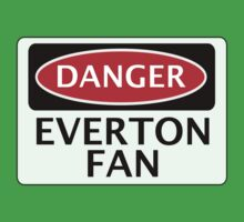 DANGER EVERTON FAN, FOOTBALL FUNNY FAKE SAFETY SIGN by DangerSigns