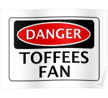 DANGER EVERTON, TOFFEES FAN, FOOTBALL FUNNY FAKE SAFETY SIGN Poster