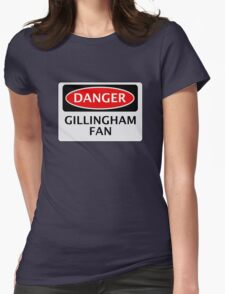 DANGER GILLINGHAM FAN, FOOTBALL FUNNY FAKE SAFETY SIGN Womens Fitted T-Shirt