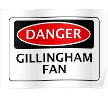 DANGER GILLINGHAM FAN, FOOTBALL FUNNY FAKE SAFETY SIGN Poster