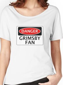 DANGER GRIMSBY TOWN, GRIMSBY FAN, FOOTBALL FUNNY FAKE SAFETY SIGN Women's Relaxed Fit T-Shirt
