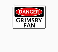 DANGER GRIMSBY TOWN, GRIMSBY FAN, FOOTBALL FUNNY FAKE SAFETY SIGN Unisex T-Shirt