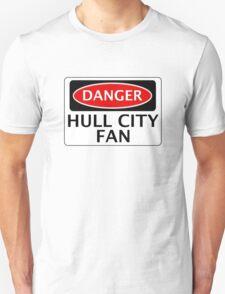 DANGER HULL CITY FAN, FOOTBALL FUNNY FAKE SAFETY SIGN Unisex T-Shirt