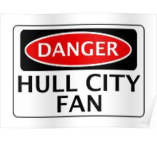 DANGER HULL CITY FAN, FOOTBALL FUNNY FAKE SAFETY SIGN Poster