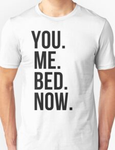 You Me Bed Now Tee. Unisex T-Shirt