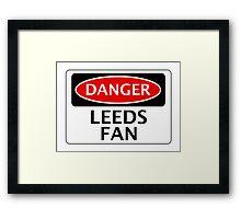DANGER LEEDS UNITED, LEEDS FAN, FOOTBALL FUNNY FAKE SAFETY SIGN Framed Print