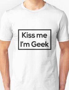 Kiss Me I'm Geek T-Shirt