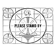Please stand by (Black)  Photographic Print