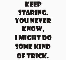 Keep Staring One Piece - Short Sleeve