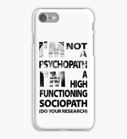 Sherlock - I'm Not A Psychopath... iPhone Case/Skin