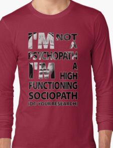 Sherlock - I'm Not A Psychopath... Long Sleeve T-Shirt