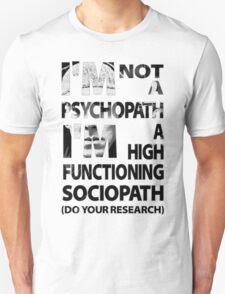 Sherlock - I'm Not A Psychopath... T-Shirt
