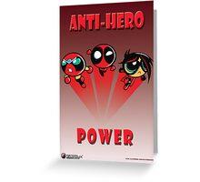 Anti-Hero Power Greeting Card