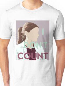 I Don't Count Unisex T-Shirt