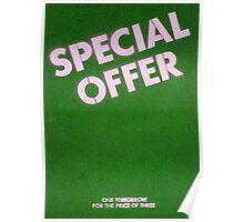 Special offer- one tomorrow! Poster