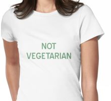 Not Vegetarian T-Shirt - CoolGirlTeez Womens Fitted T-Shirt