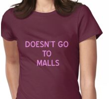 Doesn't Go To Malls T-Shirt- CoolGirlTeez Womens Fitted T-Shirt