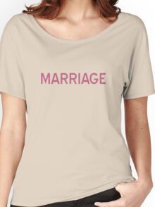 Marriage T-Shirt - CoolGirlTeez Women's Relaxed Fit T-Shirt
