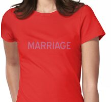 Marriage T-Shirt - CoolGirlTeez Womens Fitted T-Shirt