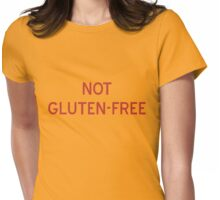 Not Gluten-Free T-Shirt - CoolGirlTeez Womens Fitted T-Shirt