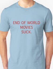 End Of World Movies Suck T-Shirt- CoolgirlTeez Unisex T-Shirt