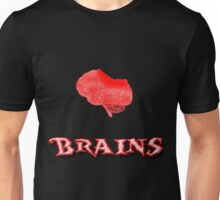 I Need Brains Unisex T-Shirt