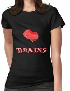 I Need Brains Womens Fitted T-Shirt