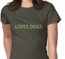 Loves Dogs T-Shirt - CoolGirlTeez Womens Fitted T-Shirt