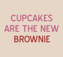 Cupcakes are the New Brownie T-Shirt- CoolGirlTeez by CoolGirlTeez