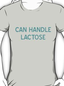 Can Handle Lactose T-Shirt- CoolGirlTeez T-Shirt
