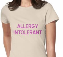 Allergy Intolerant T-Shirt - CoolGirlTeez Womens Fitted T-Shirt