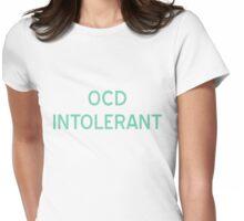 OCD Intolerant T-Shirt - CoolGirlTeez Womens Fitted T-Shirt