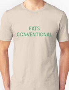 Eats Conventional T-Shirt- CoolGirlteez Unisex T-Shirt