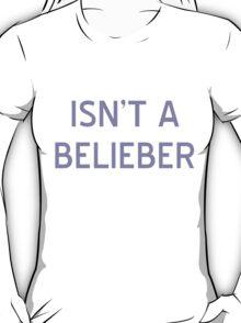 Isn't A Belieber T-Shirt- CoolGirlTeez T-Shirt