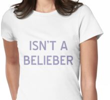 Isn't A Belieber T-Shirt- CoolGirlTeez Womens Fitted T-Shirt