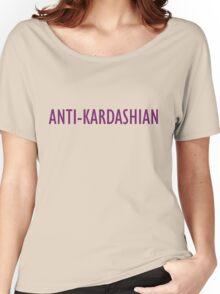 Anti-Kardashian T-Shirt - CoolGirlTeez Women's Relaxed Fit T-Shirt