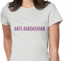 Anti-Kardashian T-Shirt - CoolGirlTeez Womens Fitted T-Shirt