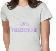 Loves Thunderstorms T-Shirt- CoolGirlTeez Womens Fitted T-Shirt